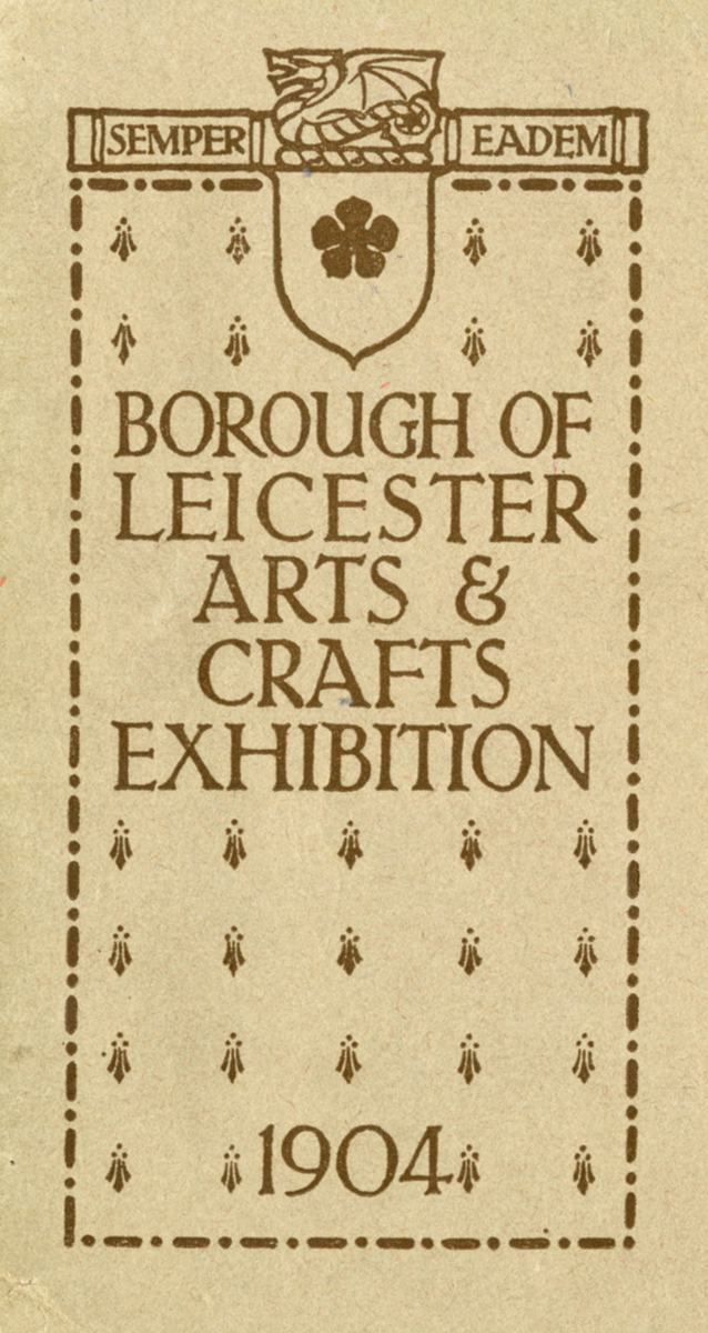 Cover of the catalogue for the 'Borough of Leicester Arts & Crafts Exhibition 1904'